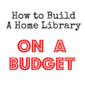 How to build a home library on a budget playdough to plato for Building a house cheaply