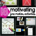 18 motivating fine motor activities for preschool and kindergarten!