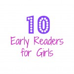 10 Printable Early Reader Books for Girls