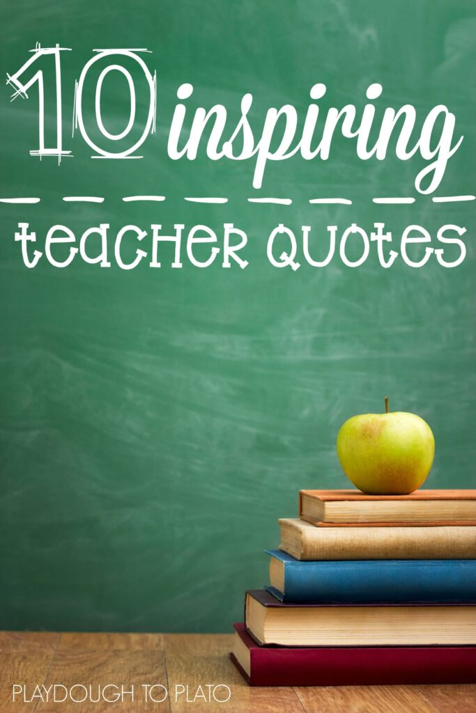 10 inspiring teacher quotes from Playdough to Plato
