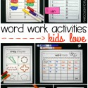 Word Work Activities Kids LOVE!